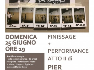 Finissage + Performance Atto II di Pier Callegarini