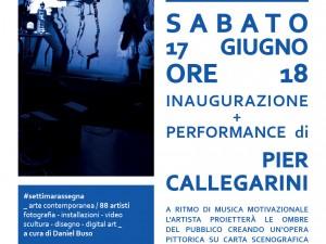 Settima Rassegna d'Arte Contemporanea – Inaugurazione + Performance di Pier Callegarini